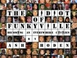 The idiot of funkyville by ash hoden