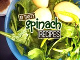 10 Tasty Spinach Recipes to Bring Out the Popeye in You