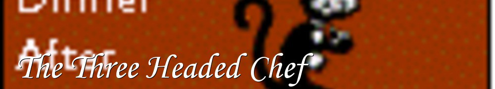 Very Good Recipes - The Three Headed Chef