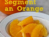 How to Segment an Orange for Salad