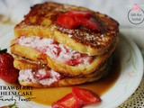 Strawberry Cheescake French Toast
