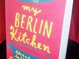 My Berlin Kitchen by Luisa Weiss - Book Review