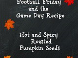 Hot and Spicy Roasted Pumpkin Seeds Football Friday