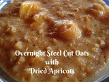 Overnight Steel Cut Oats with Dried Apricots
