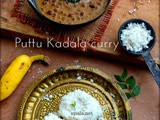 Kerala style Puttu Kadala Curry (No onion No garlic)