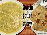 Bottle Gourd curry i Sorekayi palya a side dish for chapati