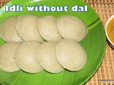 Rice Idli and Dosa without dal recipe