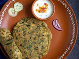 Methi Paratha | Methi Paratha with Fresh Fenugreek Leaves