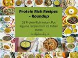 Protein Rich Recipes | 26 Indian Legume Recipes in Instant Pot | a Roundup