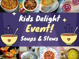 Roundup of Kid's Delight Event | Soups and Stews