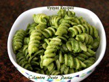 Cilantro Nuts Pesto Pasta - Pasta in Green Sauce - Quick Cilantro Pesto Pasta Recipe