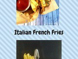 Italian French Fries