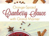 Orange-Spiced Cranberry Sauce {with Grand Marnier}