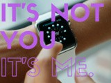 Apple Watch: i'm Breaking Up With You
