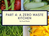 A Zero Waste Kitchen Is Our Goal
