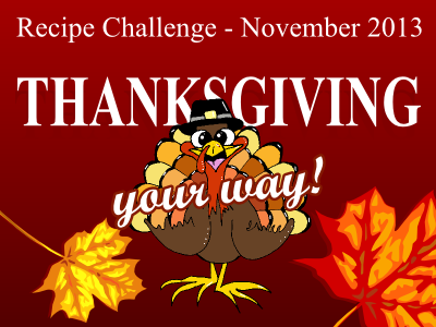 Thanksgiving your way! Recipe Challenge