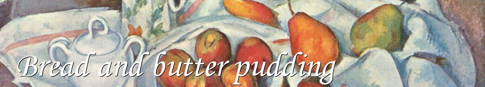 Very Good Recipes - Bread and butter pudding